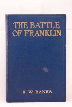 THE BATTLE OF FRANKLIN, NOVEMBER 30, 1864: THE BLOODIEST ENGAGEMENT OF THE WAR BETWEEN THE STATES.