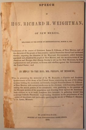 SPEECH OF HON. RICHARD H. WEIGHTMAN, OF NEW MEXICO, DELIVERED IN THE HOUSE OF REPRESENTATIVES,...