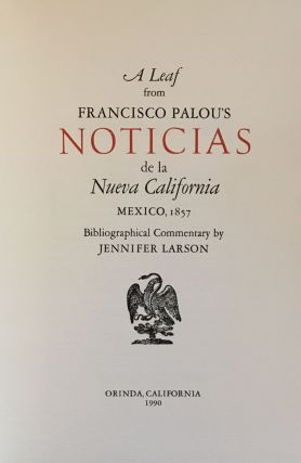 """A LEAF FROM FRANCISCO PALOU'S """"NOTICIAS DE LA NEUVA CALIFORNIA"""", MEXICO, 1857.; Bibliographical commentary by Jennifer Larson. Wood engraving of Parde Palou by Rik Olson."""