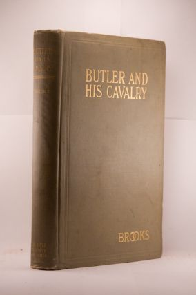 BUTLER AND HIS CAVALRY IN THE WAR OF SECESSION, 1861-1865. U. R. Brooks.