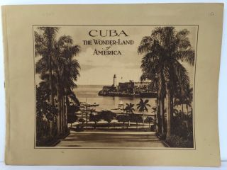 CUBA, THE WONDER-LAND OF AMERICA [cover title