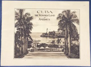 CUBA, THE WONDER-LAND OF AMERICA [cover title].