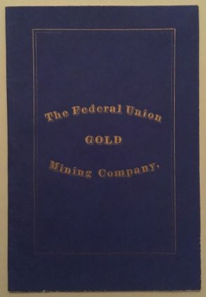 By-Laws of the Federal Union Mining Company, Clear Creek County, Colorado, Organized, March 27,...