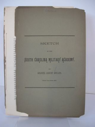 SKETCH OF THE SOUTH CAROLINA MILITARY ACADEMY [cover title]. Colonel Asbury Coward