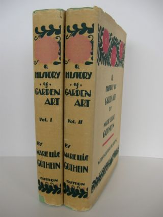 A History of Garden Art from the Earliest Times to the Present Day; Edited by Walter P. Wright. Translated from the German by Mrs. Archer-Hind. With over six hundred illustrations. Marie Luise GOTHEIN.