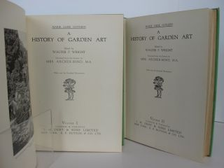A History of Garden Art from the Earliest Times to the Present Day; Edited by Walter P. Wright. Translated from the German by Mrs. Archer-Hind. With over six hundred illustrations.