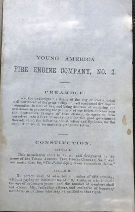 "Revised Constitution and By-Laws of the Young America Fire Engine Company, No. 2, Adopted July 20th, 1858. ""The Public Safety is our Incentive to Action."" Company organized July 4, 1858."