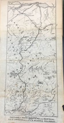 GUIDE BOOK OF THE ATLANTIC AND ST. LAWRENCE AND ST. LAWRENCE AND ATLANTIC RAIL ROADS, INCLUDING A FULL DESCRIPTION OF ALL THE INTERESTING FEATURES OF THE WHITE MOUNTAINS. Illustrations from original sketches by the author
