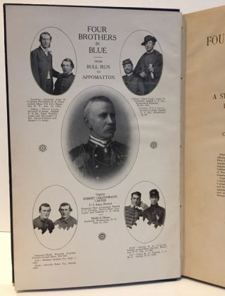 Four Brothers in Blue; or, Sunshine and Shadows of the War of the Rebellion: A True Story of the Great Civil War from Bull Run to Appomattox.