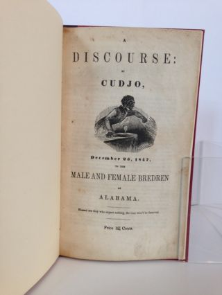A Discourse, December 25, 1847, to the Male and Female Bredren of Alabama, by Cudjo. Price 12 1/2 cents.