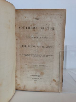 The Southern Orator; Being a Collection of Pieces in Prose, Poetry, and Dialogue; Designed for Exercises in Declamation, or for Occasional Reading in Schools and Families
