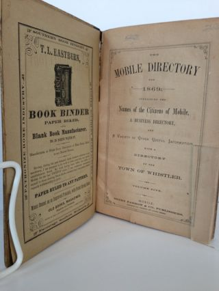The Mobile Directory for 1869; Containing the Names of the Citizens of Mobile, a Business Directory, and a Variety of Other Useful Information, with a Directory of the Town of Whistler.