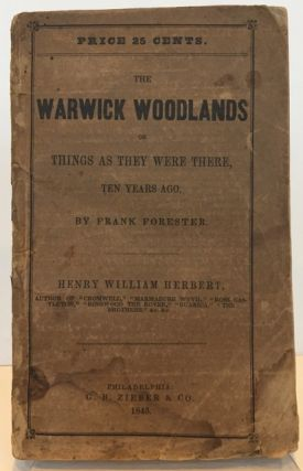 The Warwick Woodlands, or Things as They Were There Ten Years Ago, by Frank Forester