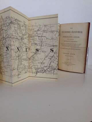THE TENNESSEE HANDBOOK AND IMMIGRANT'S GUIDE Giving a description of the state of Tennessee, its agricultural and mineralogical character, railroads, etc.