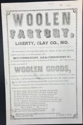 WOOLEN / FACTORY, / LIBERTY, CLAY CO., MO. / The undersigned would respectfully inform the...