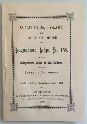CONSTITUTION, BY-LAWS AND RULES OF ORDER OF INDEPENDENCE LODGE, No. 158, OF THE INDEPENDENT ORDER...