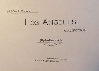 BEAUTIFUL LOS ANGELES, CALIFORNIA. PHOTO-GRAVURES.