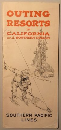 OUTING RESORTS IN CALIFORNIA AND SOUTHERN OREGON. SOUTHERN PACIFIC LINES. [cover title]