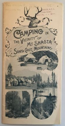 Camping in the Vicinity of Mt. Shasta and in the Santa Cruz Mountains [cover title