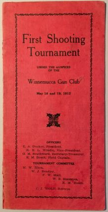 First Shooting Tournament under the Auspices of the Winnemucca Gun Club, May 18 and 19, 1912...