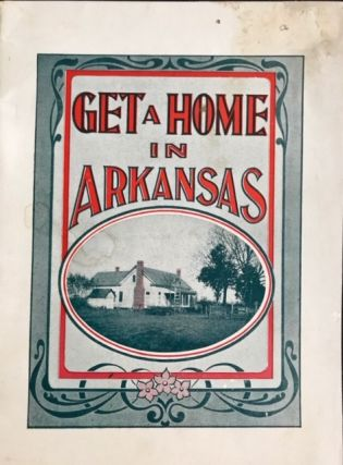 GET A HOME IN ARKANSAS. S. L. Kay