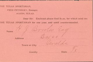 "Annual subscription for ""The Texas Sportsman,"" as recorded on a small partly printed slip, signed..."
