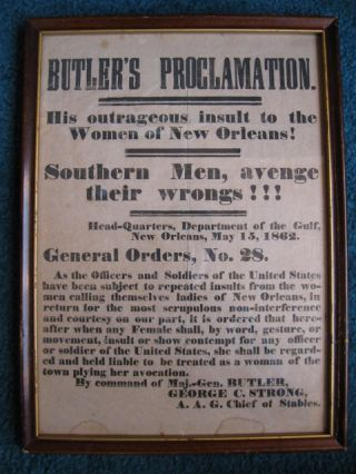 "BUTLER'S PROCLAMATION. / HIS OUTRAGEOUS INSULT TO THE / WOMEN OF NEW ORLEANS! / SOUTHERN MEN, AVENGE / THEIR WRONGS!!! / [followed by a bold rule and a slightly revised version of Butler's famous proclamation suggesting, in some circumstances, a New Orleans woman might be treated as a ""woman of the town plying her avocation""]."