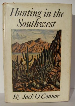 Hunting in the Southwest. With illustrations by T.J. Harter. Jack O'Connor.