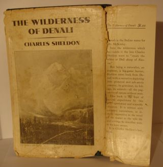 The Wilderness of Denali: Explorations of a Hunter-Naturalist in Northern Alaska. With an introduction by C. Hart Merriam