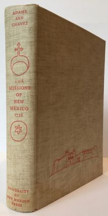 THE MISSIONS OF NEW MEXICO, 1776, A Description by Fray Francisco Atanasio Dominguez with other...