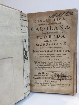 A Description of the English Province of Carolana, By the Spaniards Call'd Florida, And By the French La Louisiane. As Also of the Great and Famous River Meschacebe or Mississippi, The Five Vast Navigable Lakes of Fresh Water, and the Parts Adjacent.
