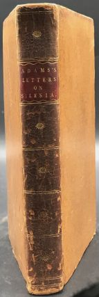 Letters on Silesia, Written on a Tour through that Country, in the Years 1800, 1801. Embellished with a new map