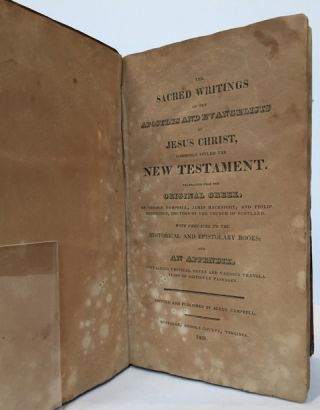 The Sacred Writings of the Apostles and Evangelists of Jesus Christ, Commonly Styled the New Testament. Translated from the original Greek, by George Campbell, James MacKnight, and Philip Doddridge, Doctors of the Church of Scotland; with prefaces to the Historical and Epistolary Books; and an appendix, containing critical notes and various translations of difficult passages