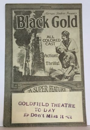 Norman Studios Presents Black Gold. All Colored Cast. Action ! Thrills! A Super Feature [recto title]