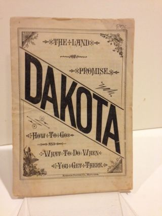 THE LAND OF PROMISE: DAKOTA. HOW TO GO AND WHAT TO DO WHEN YOU GET THERE. [cover title