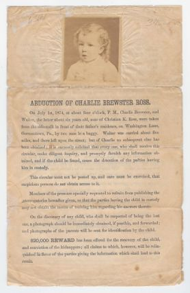 ABDUCTION OF CHARLIE BREWSTER ROSS/ ON JULY 1ST, 1874, AT ABOUT FOUR O'CLOCK, P.M., CHARLIE...