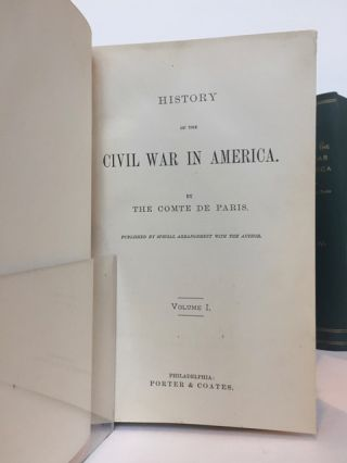 History of the Civil War in America. Published by special arrangement with the author.; [Translated with the approval of the author by Louis F. Tasistro. Edited by Henry Coppee.].