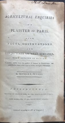 AGRICULTURAL ENQUIRIES ON PLAISTER OF PARIS. Also, facts, observations and conjectures on that...