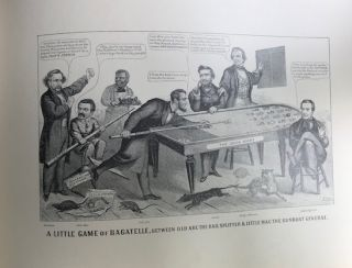 CARICATURES PERTAINING TO THE CIVIL WAR; Reproduced from a Private Collection of Originals Designed for Currier & Ives, New York. And Published by Them in Sheets from 1856 to 1872, and Now For the First Time Published in Book Form.