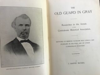 THE OLD GUARD IN GRAY, Researches in the Annals of the Confederate Historical Association....