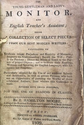 THE YOUNG GENTLEMAN AND LADY'S MONITOR, AND ENGLISH TEACHER'S ASSISTANT: being a collection of...