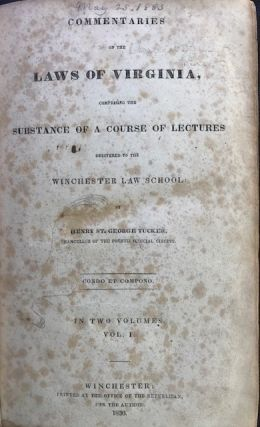 COMMENTARIES ON THE LAWS OF VIRGINIA, COMPRISING THE SUBSTANCE OF A COURSE OF LECTURES DELIVERED...