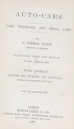 AUTO-CARS. CARS, TRAMCARS, AND SMALL CARS.; Translated from the French by Lucien Serrallier. With preface by Baron De Zuylen De Nyevelt.