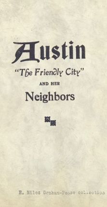 "AUSTIN ""THE FRIENDLY CITY"" AND HER NEIGHBORS. [cover title]. Austin Chamber of Commerce, comp"