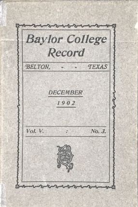 BAYLOR COLLEGE RECORD. VOL. V, NO. 3. DECEMBER 1902