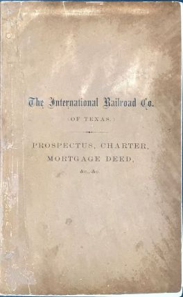 THE INTERNATIONAL RAILROAD CO. (OF TEXAS.) FIRST MORTGAGE SINKING FUND 7 PERCENT. BONDS....