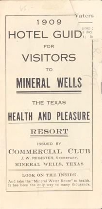 1909 HOTEL GUIDE FOR VISITORS TO MINERAL WELLS THE TEXAS HEALTH AND PLEASURE RESORT