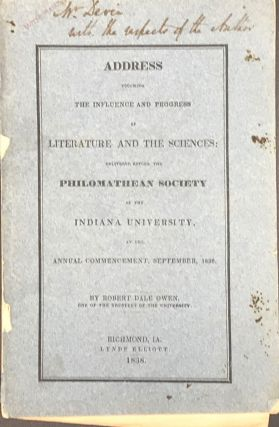 ADDRESS TOUCHING THE INFLUENCE AND PROGRESS OF LITERATURE AND THE SCIENCES: Delivered Before the...