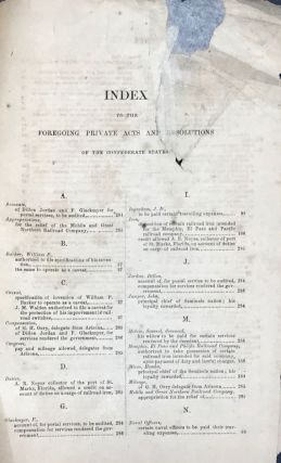 THE STATUTES AT LARGE OF THE PROVISIONAL GOVERNMENT OF THE CONFEDERATE STATES OF AMERICA, from the Institution of the Government, February 8, 1861, to its Termination, February 18, 1862, Inclusive...Together with the Constitution for the Provisional Government and the Permanent Constitution of the Confederate States, and the Treaties Concluded by the Confederate States with Indian Tribes.