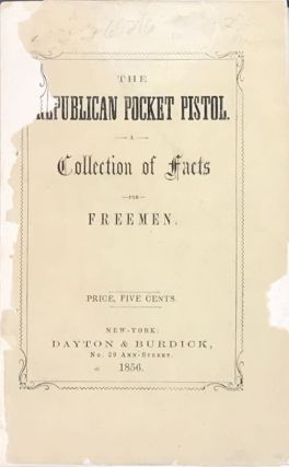 THE REPUBLICAN POCKET PISTOL. A Collection of Facts for Freeman